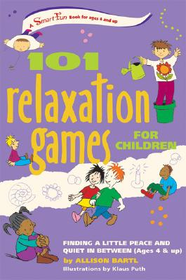 101 Relaxation Games for Children By Bartl, Allison/ Puth, Klaus (ILT)