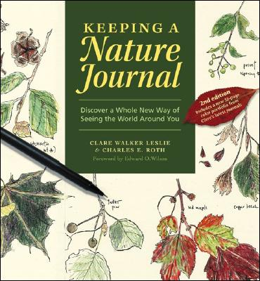 Keeping a Nature Journal By Leslie, Clare Walker/ Roth, Charles E.